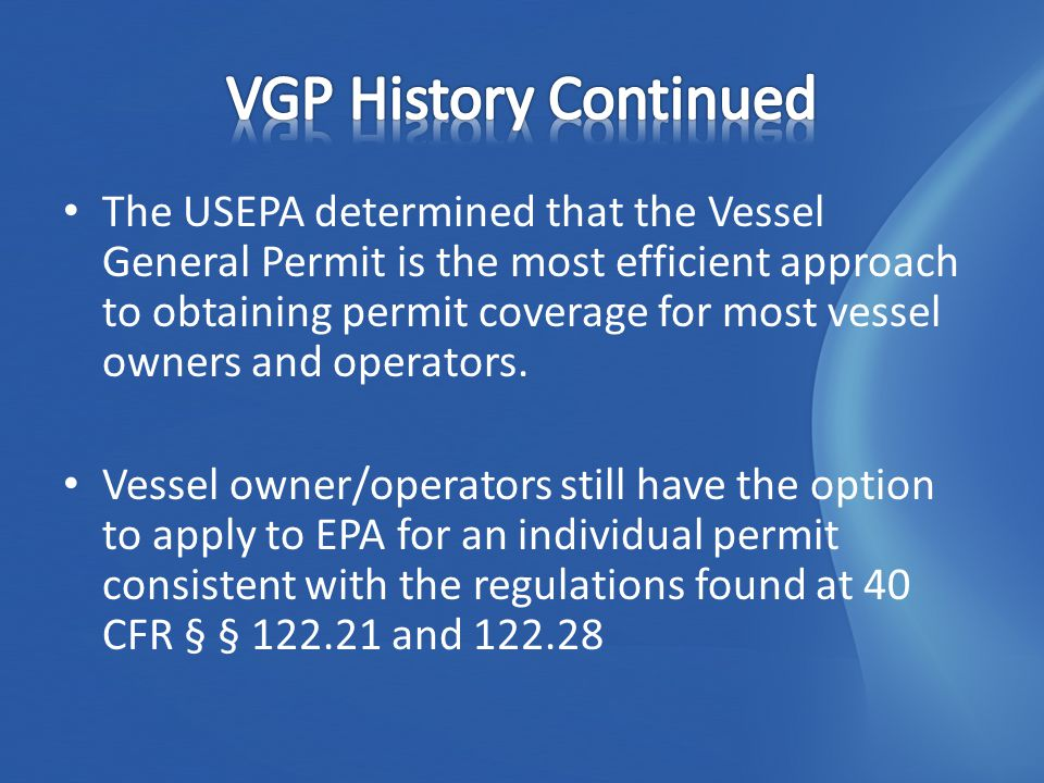 Part 1 – Coverage under the Permit – (General Information and Standard Requirements) Part 2 – Effluent Limits and Related Requirements Part 3 – Corrective Actions Part 4 – Inspections, Monitoring, Reporting, and Recordkeeping Part 5 – Vessel Class-Specific Requirements Part 6 – State 401 certification conditions Appendices