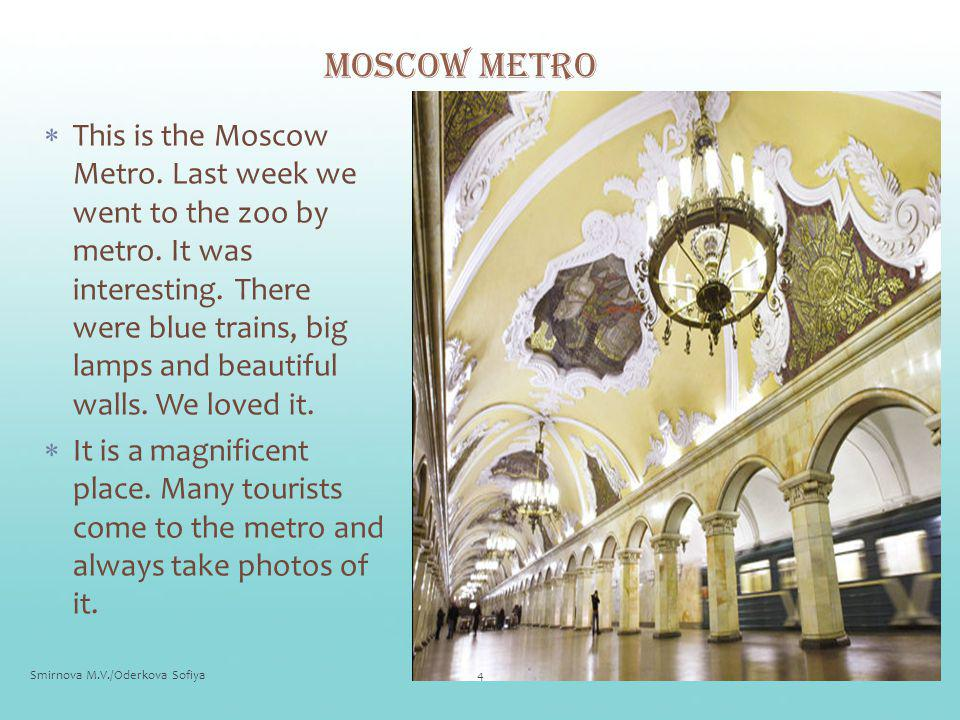 The Cathedral Square National History Museum The Moscow Kremlin St. Basil`s Cathedral 3Smirnova M.V./Oderkova Sofiya