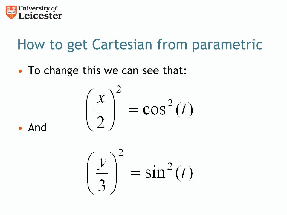 How to get Cartesian from parametric To change this we can see that: And