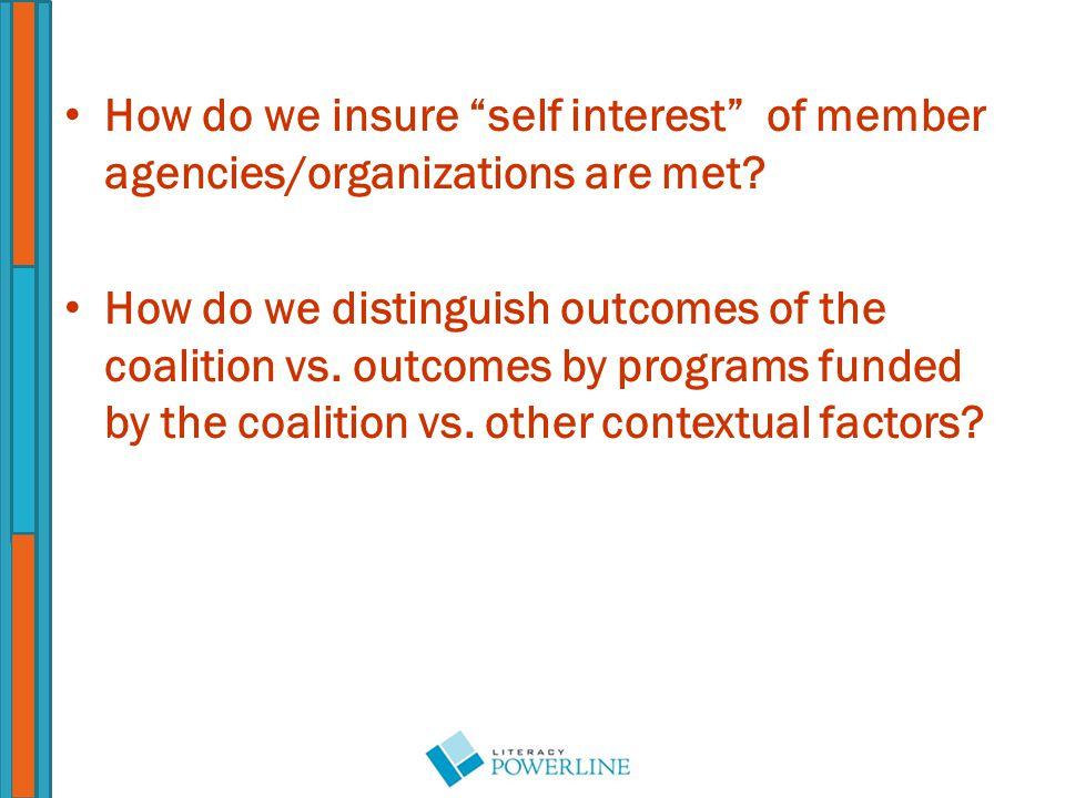 How do we insure self interest of member agencies/organizations are met.