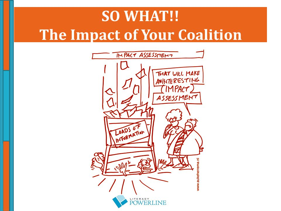 SO WHAT!! The Impact of Your Coalition