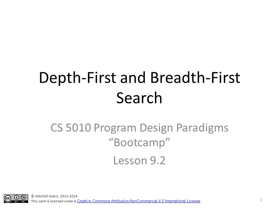 Depth-First and Breadth-First Search CS 5010 Program Design Paradigms Bootcamp Lesson 9.2 TexPoint fonts used in EMF.