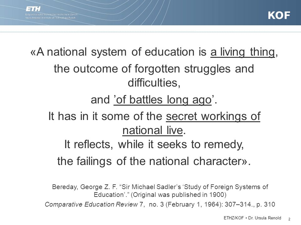 "2 Bereday, George Z. F. ""Sir Michael Sadler's 'Study of Foreign Systems of Education'."" (Original was published in 1900) Comparative Education Review"