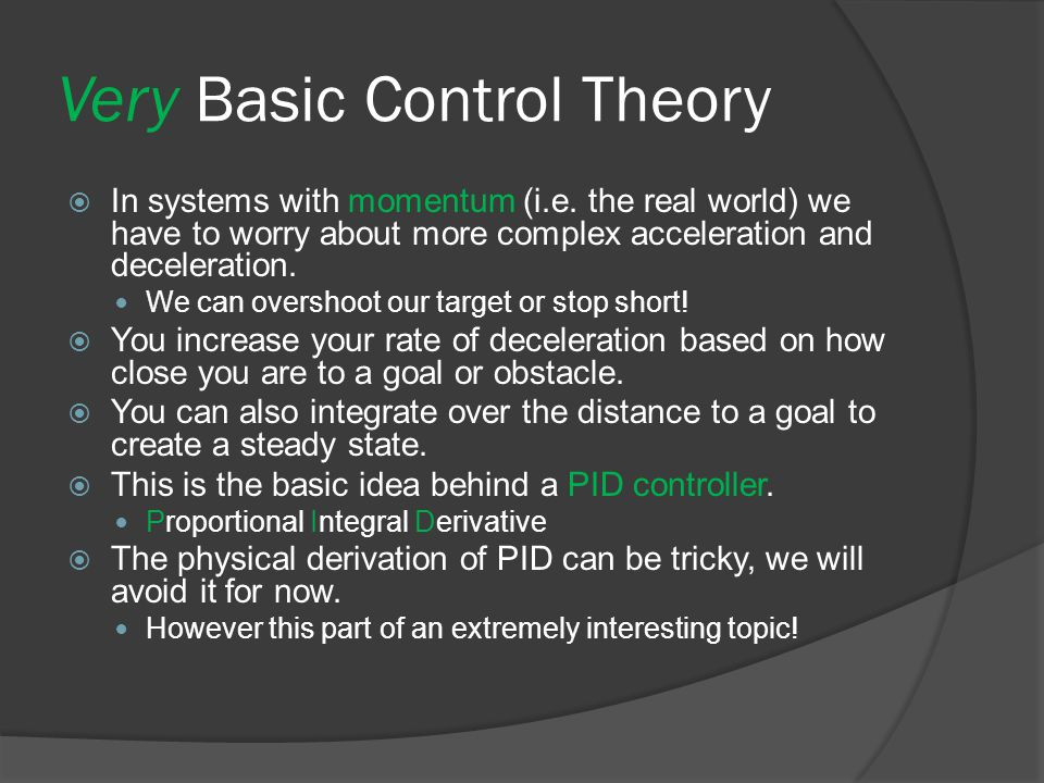 Very Basic Control Theory  In systems with momentum (i.e.
