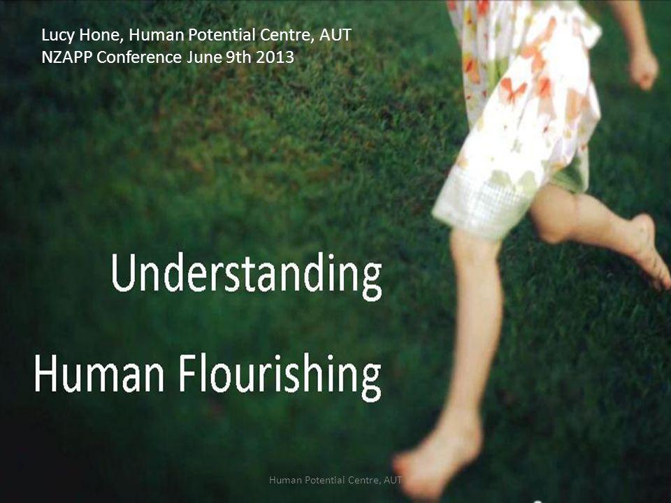 Human Potential Centre, AUT Lucy Hone, Human Potential Centre, AUT NZAPP Conference June 9th 2013
