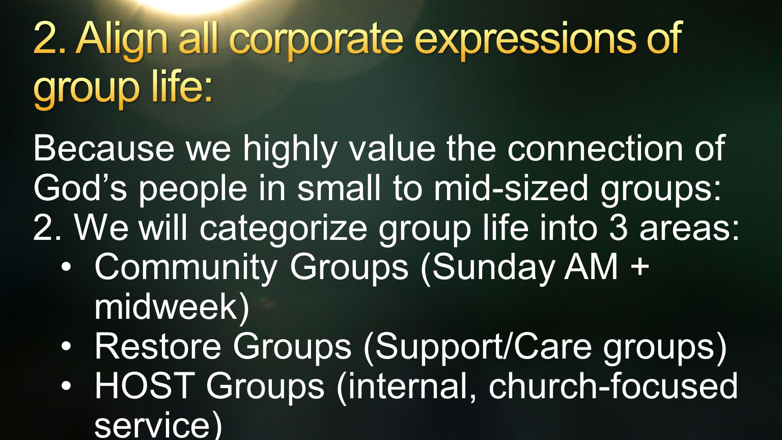 Because we highly value the connection of God's people in small to mid-sized groups: 2.
