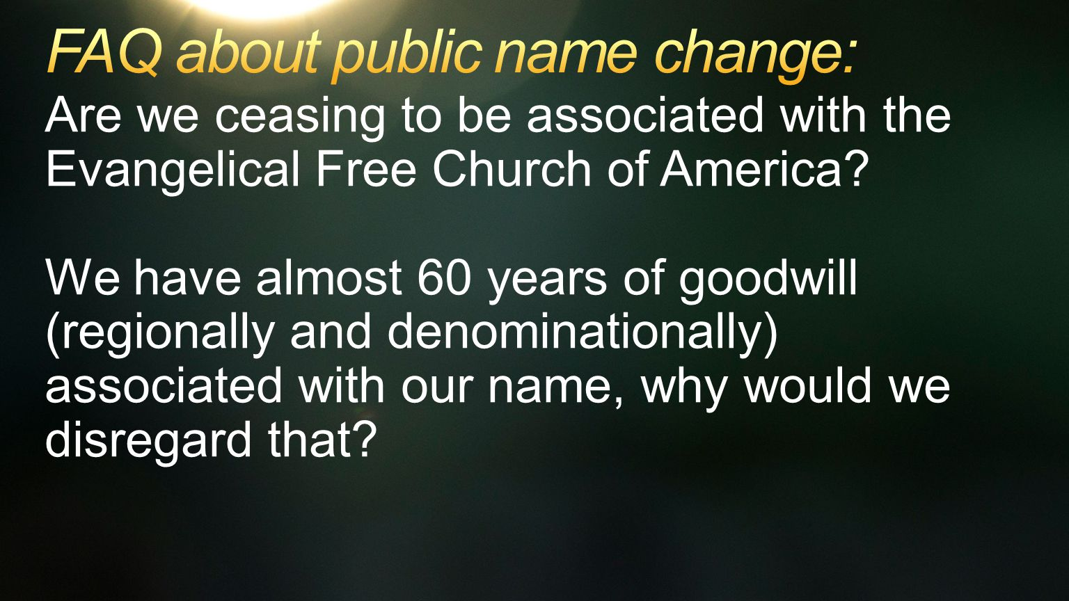 Are we ceasing to be associated with the Evangelical Free Church of America.