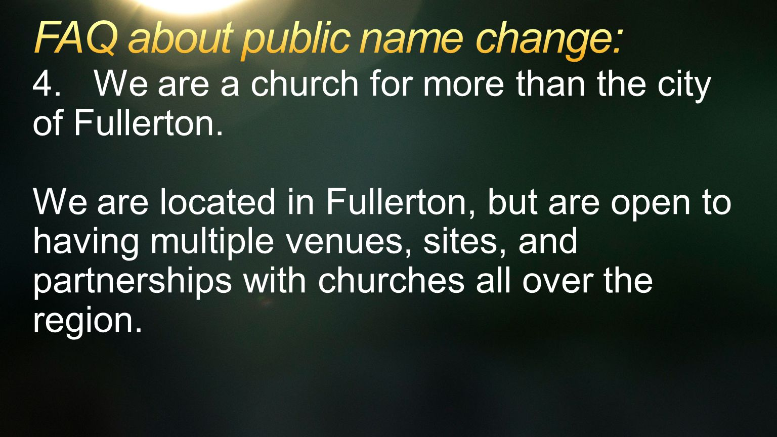 4. We are a church for more than the city of Fullerton.