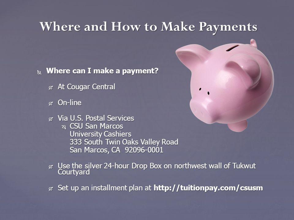 In Person CashChecks Payable to CSU San Marcos.Payable to CSU San Marcos.