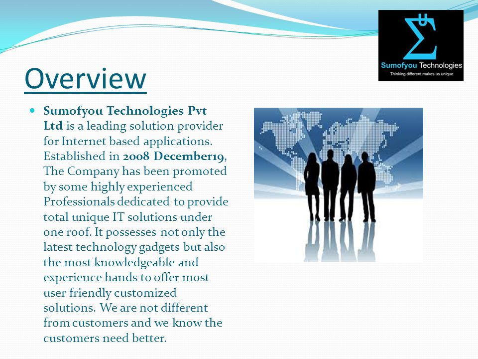 Overview Sumofyou Technologies Pvt Ltd is a leading solution provider for Internet based applications.
