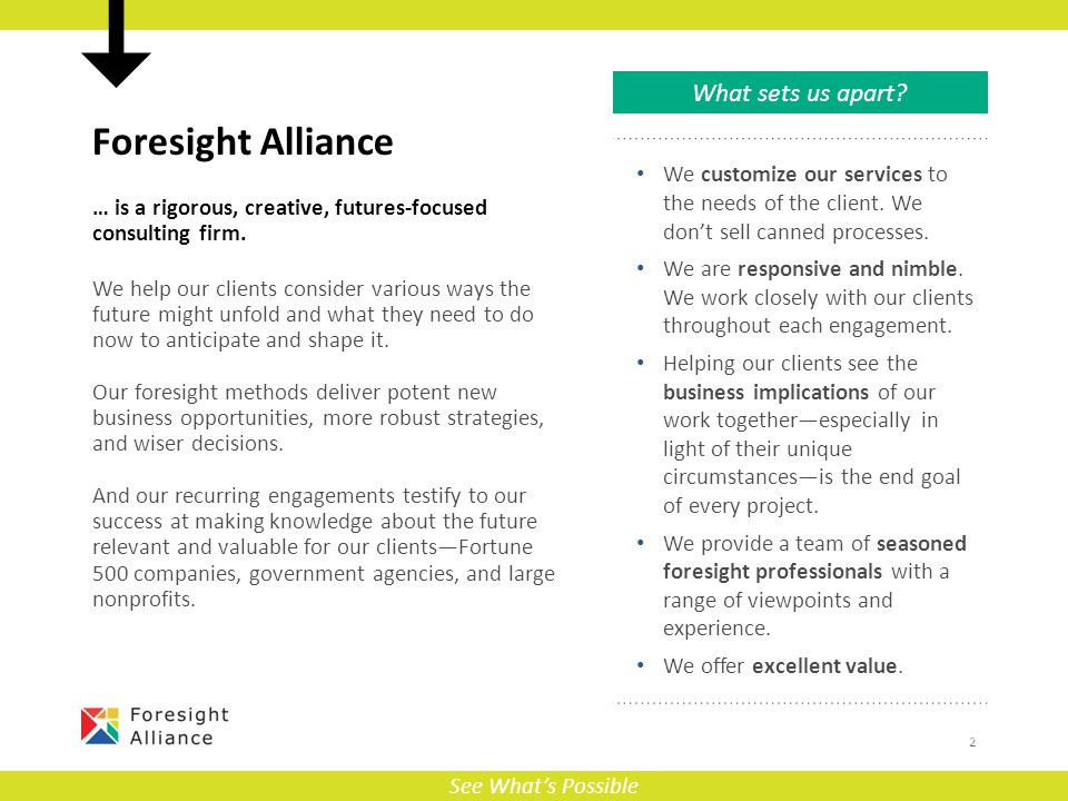 Foresight Alliance … is a rigorous, creative, futures-focused consulting firm.