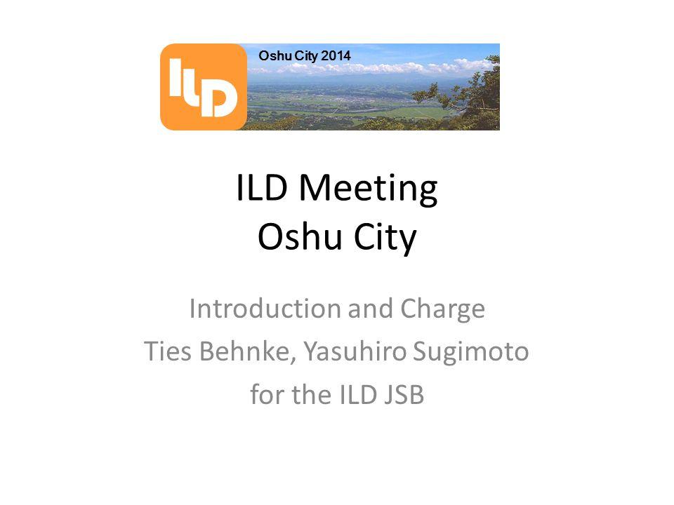 ILD @ OSHU Many thanks to the Tohoku group to organise the meeting here in Oshu City.