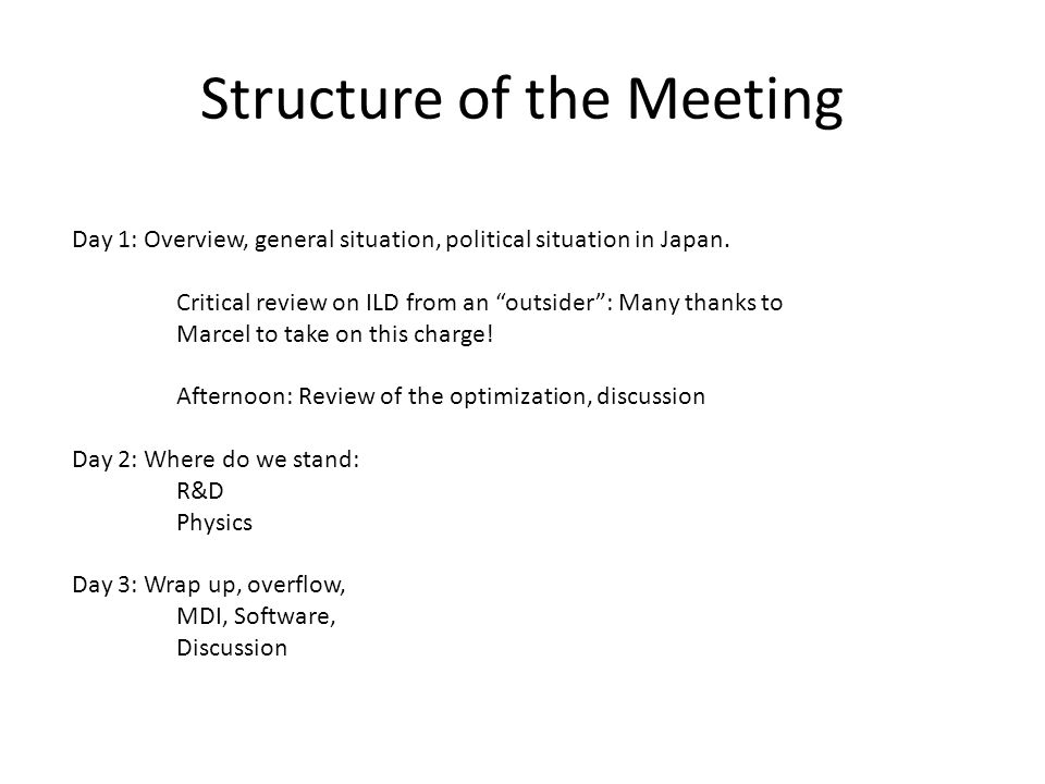 Structure of the Meeting Day 1: Overview, general situation, political situation in Japan.