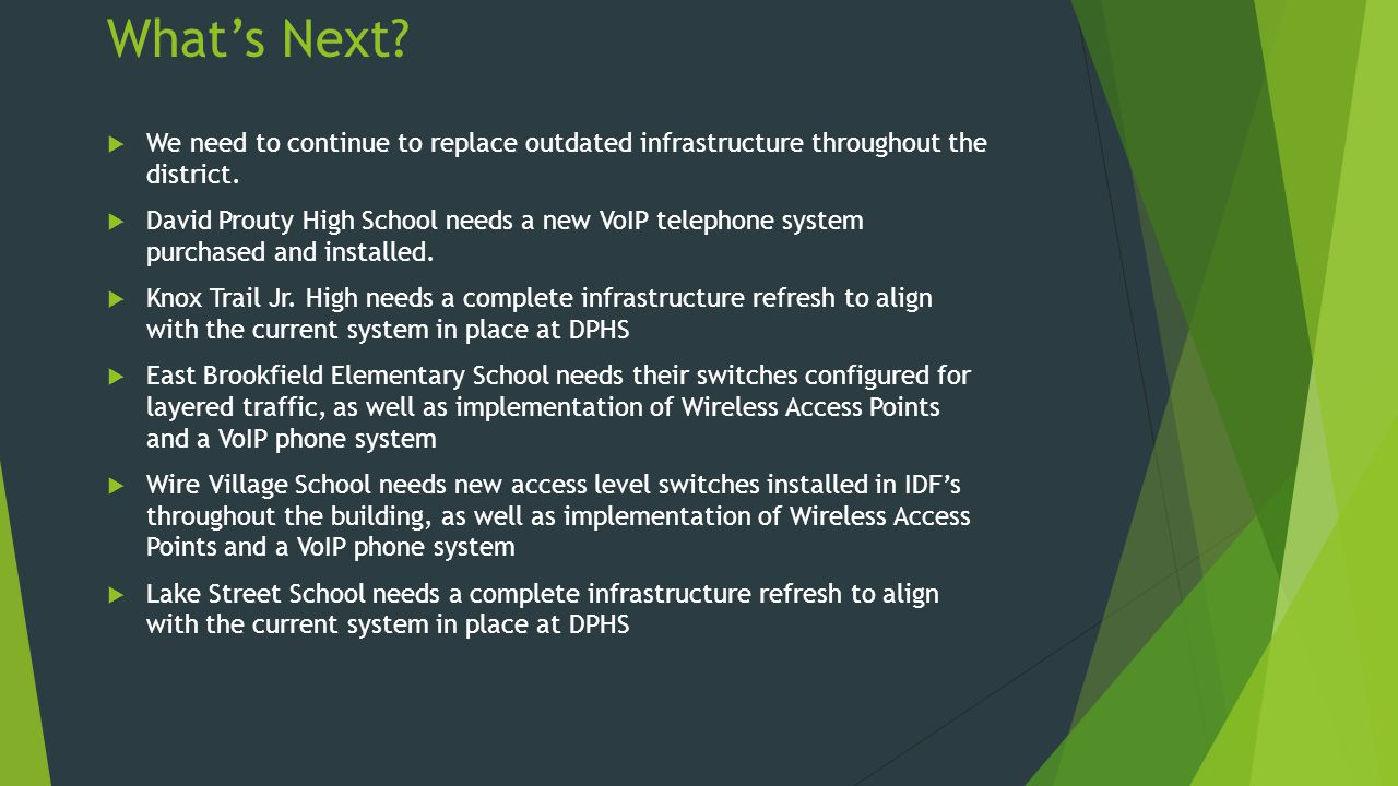 What's Next. We need to continue to replace outdated infrastructure throughout the district.