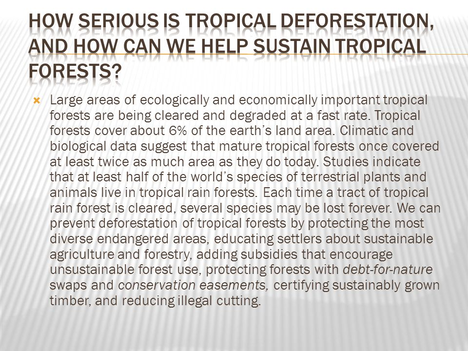  Large areas of ecologically and economically important tropical forests are being cleared and degraded at a fast rate.