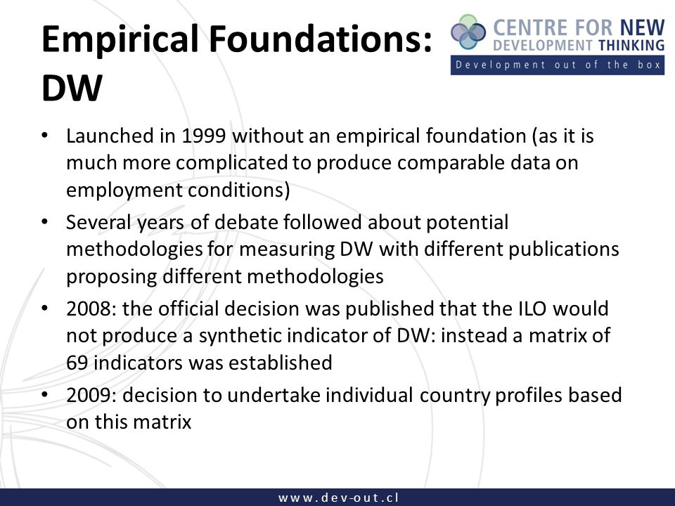 w w w. d e v -o u t. c l Empirical Foundations: DW Launched in 1999 without an empirical foundation (as it is much more complicated to produce compara