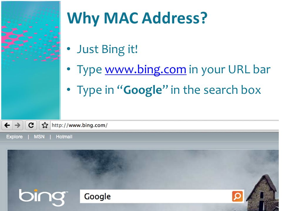 Why MAC Address.Just Bing it.