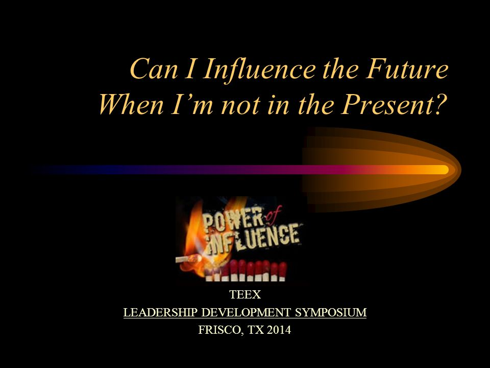 Can I Influence the Future When I'm not in the Present.