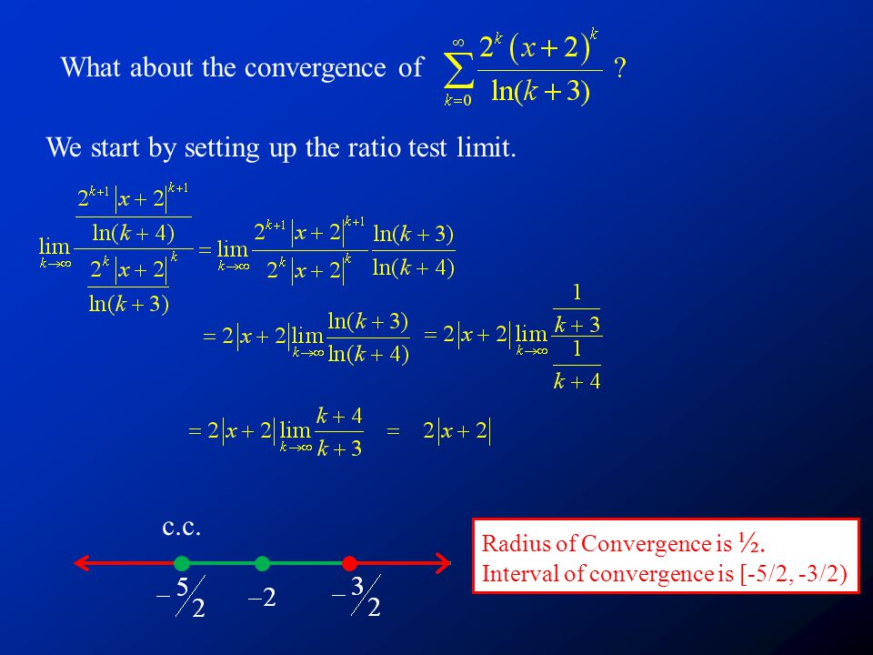 What about the convergence of We start by setting up the ratio test limit.