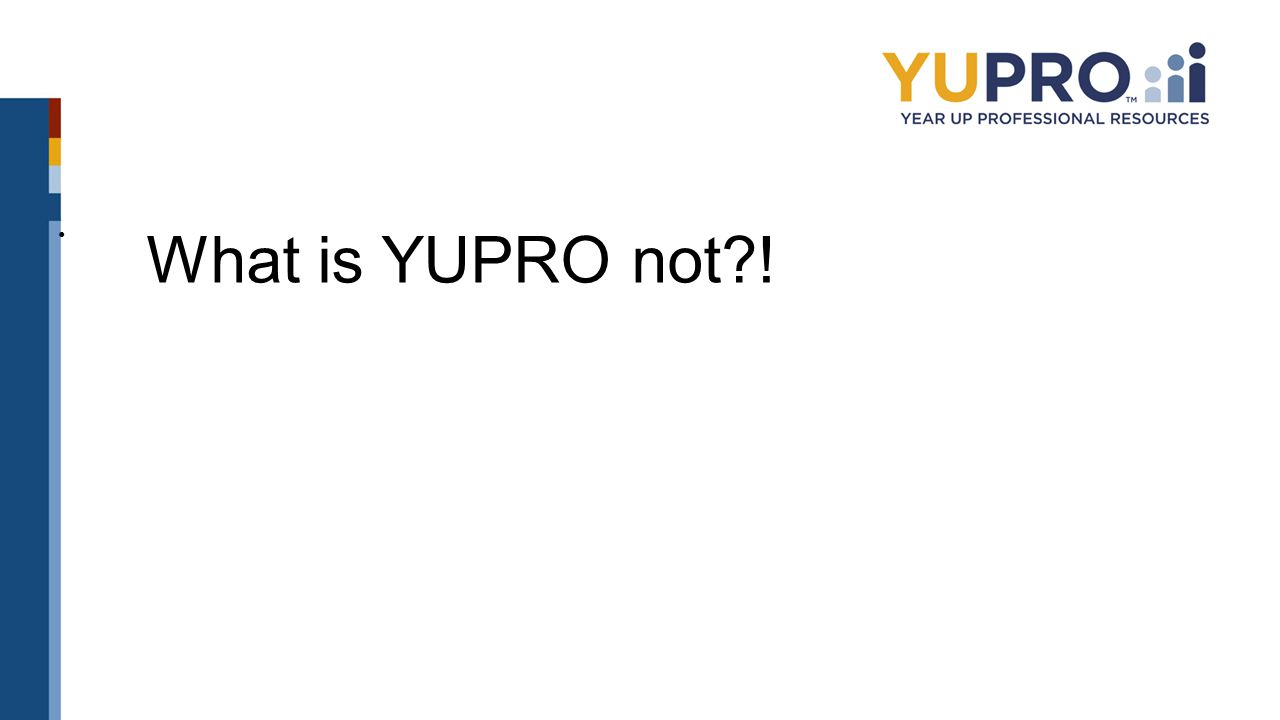 What is YUPRO not?!
