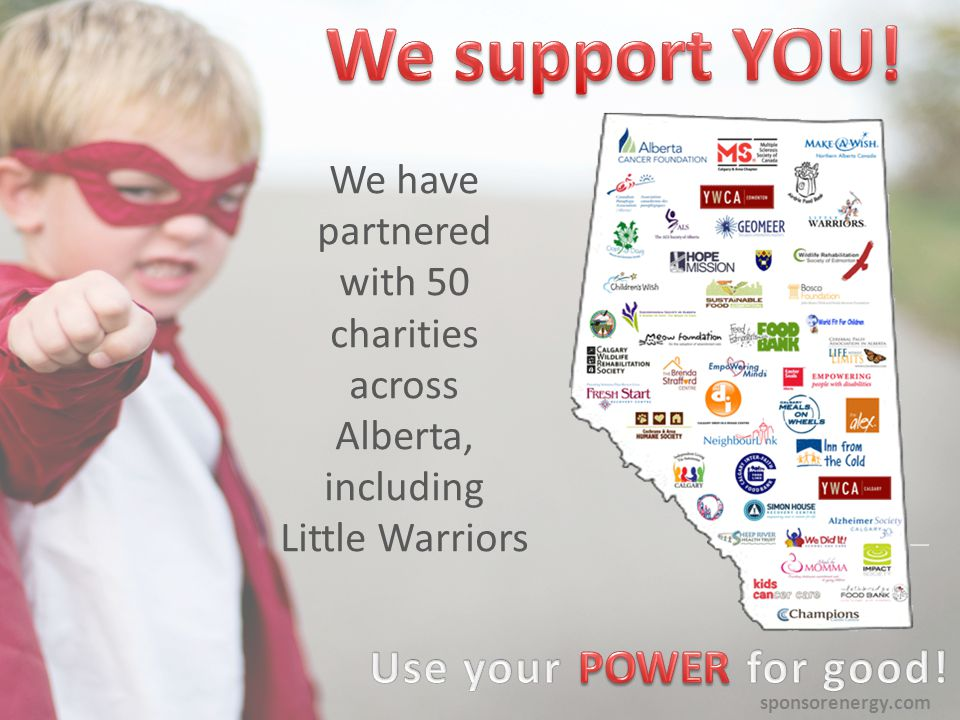 We have partnered with 50 charities across Alberta, including Little Warriors sponsorenergy.com