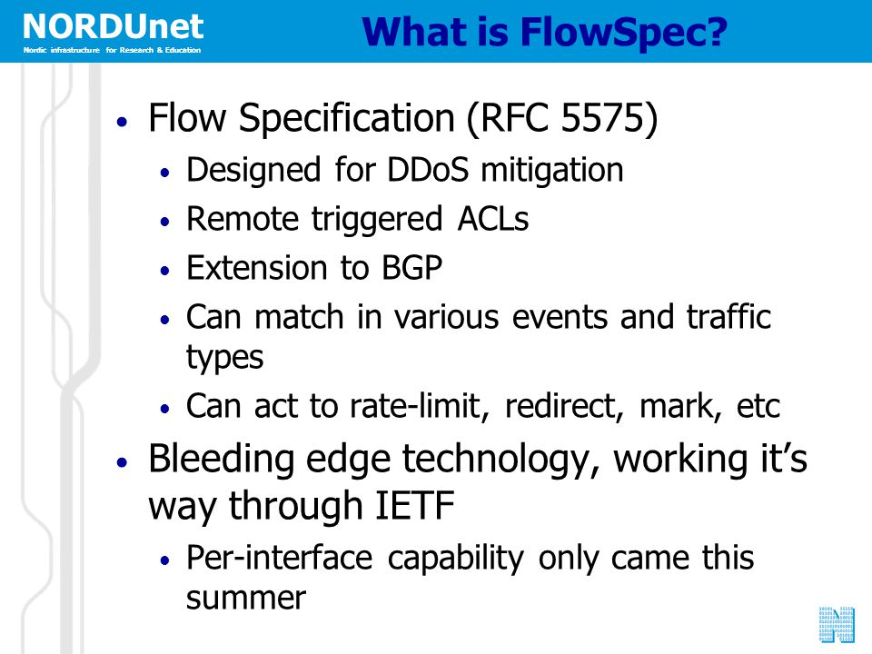 NORDUnet Nordic infrastructure for Research & Education What is FlowSpec.