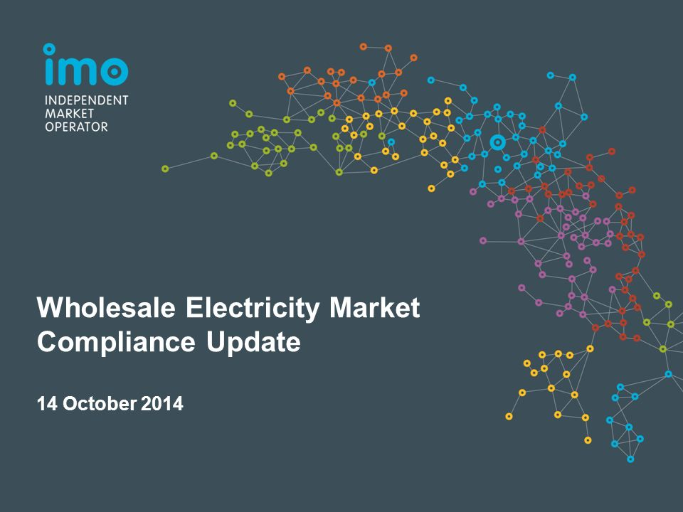 Wholesale Electricity Market Compliance Update 14 October 2014