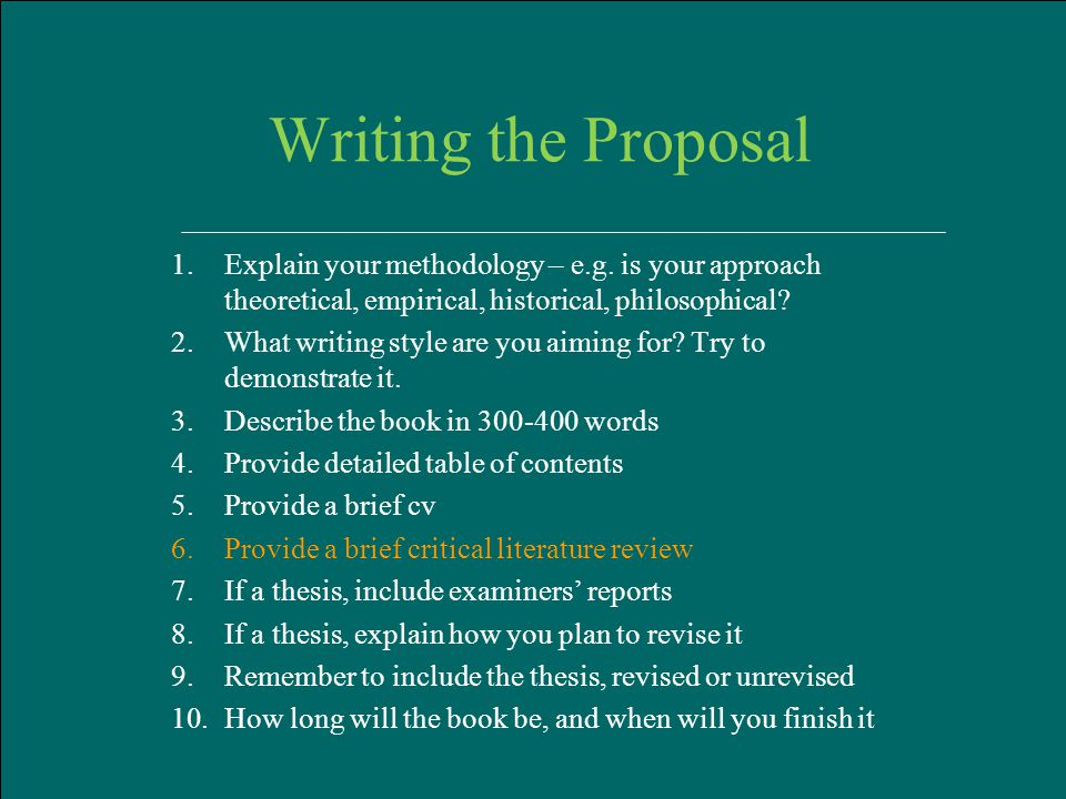 Hart Publishing, Oxford January 2012 Writing the Proposal 1.Explain your methodology – e.g.
