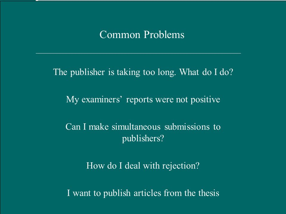 Hart Publishing, Oxford January 2012 Common Problems The publisher is taking too long.