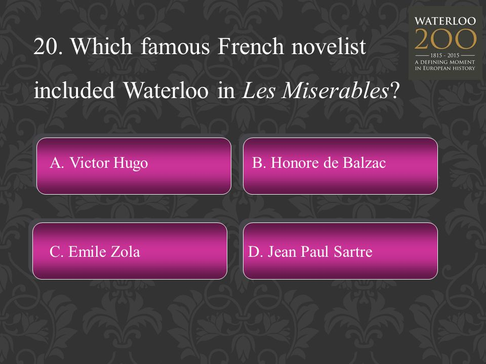 20. Which famous French novelist included Waterloo in Les Miserables.