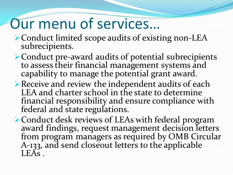 Services (cont'd)…  Conduct financial and operational audits of the agency's programs and operations.