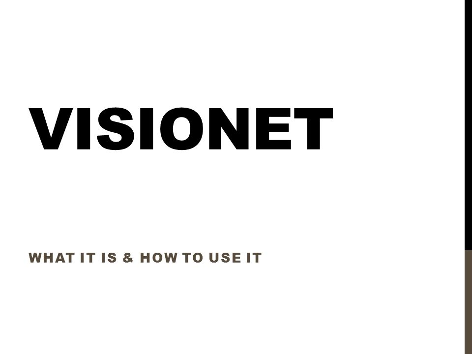 VISIONET WHAT IT IS & HOW TO USE IT