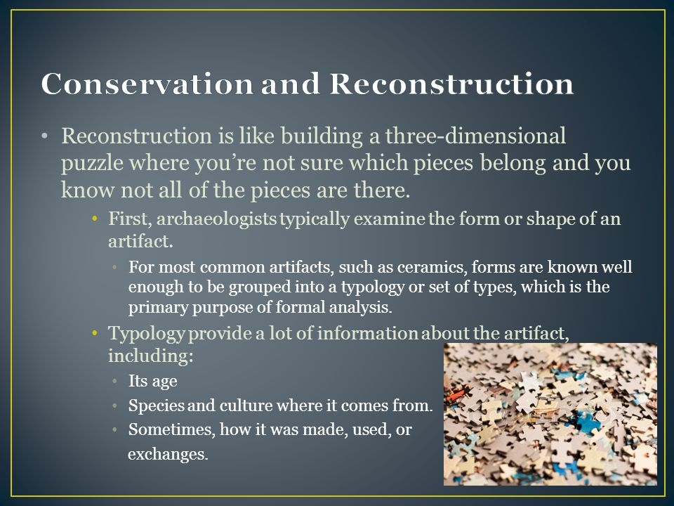 Reconstruction is like building a three-dimensional puzzle where you're not sure which pieces belong and you know not all of the pieces are there. Fir