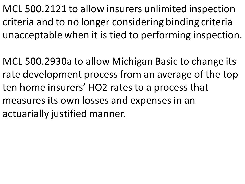 MCL 500.2121 to allow insurers unlimited inspection criteria and to no longer considering binding criteria unacceptable when it is tied to performing inspection.