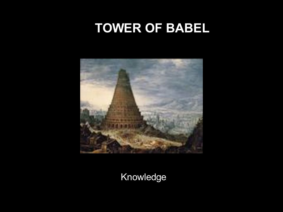 TOWER OF BABEL Knowledge