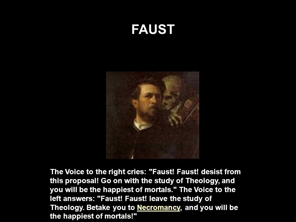 The Voice to the right cries: Faust.Faust. desist from this proposal.