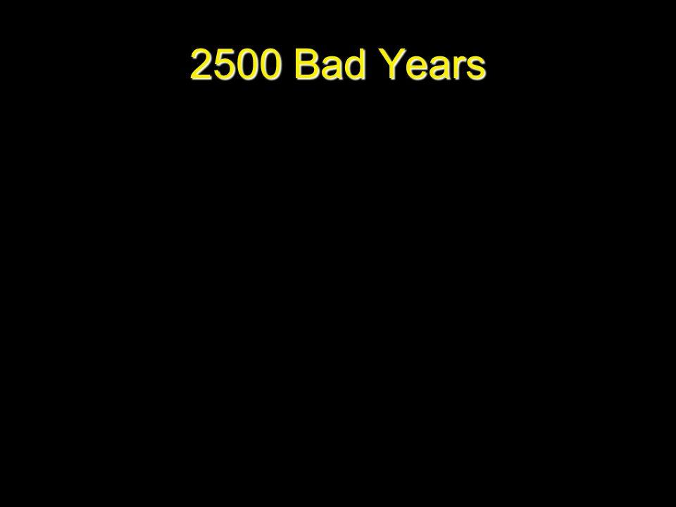 2500 Bad Years