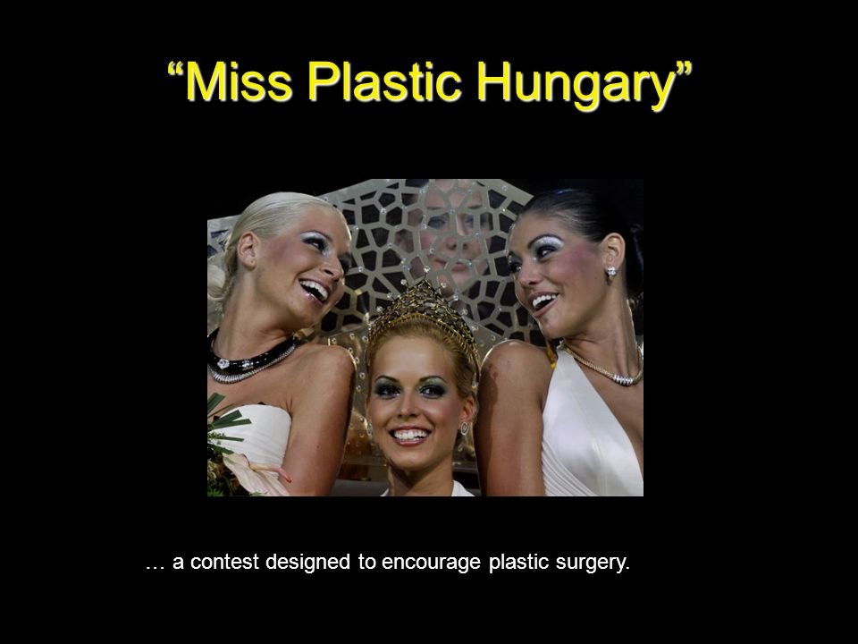 … a contest designed to encourage plastic surgery.