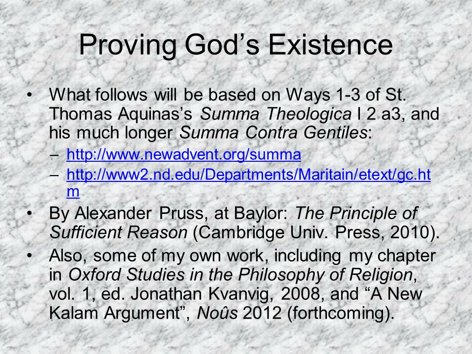 Proving God's Existence What follows will be based on Ways 1-3 of St.