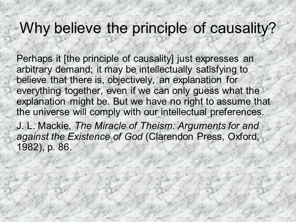 Why believe the principle of causality.