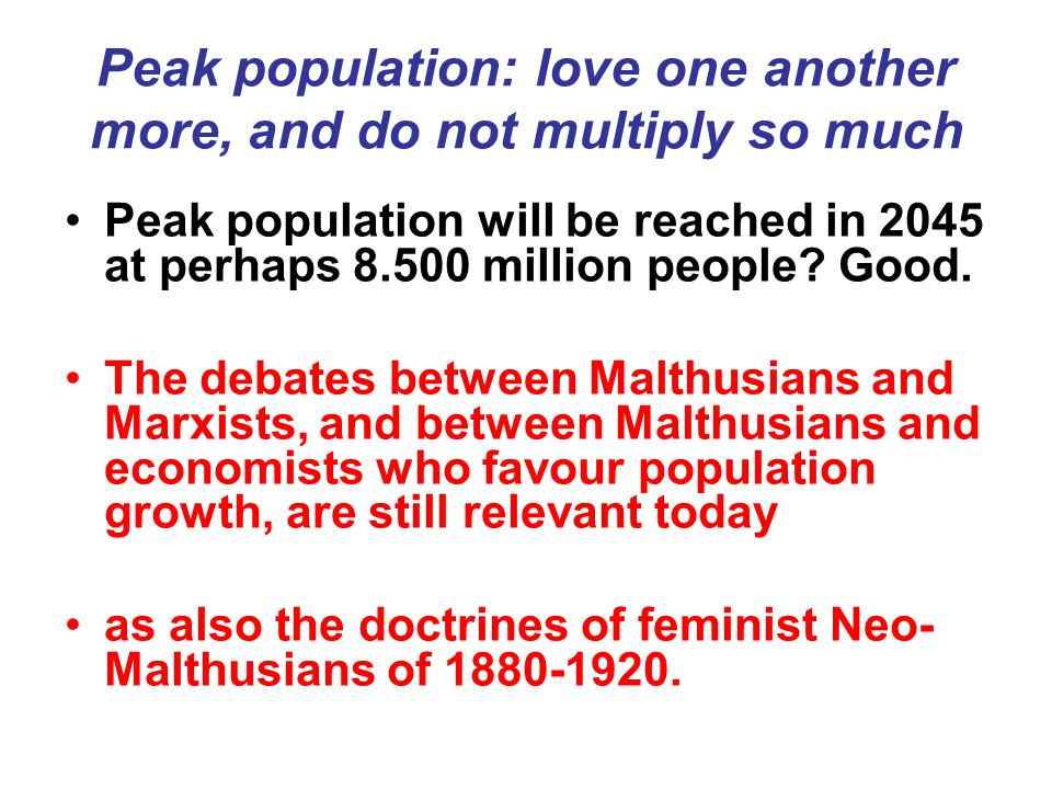 Peak population: love one another more, and do not multiply so much Peak population will be reached in 2045 at perhaps 8.500 million people.