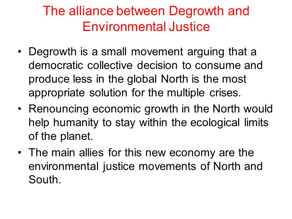Environmental Justice and Economic Degrowth: An Alliance between Two Movements, by J.