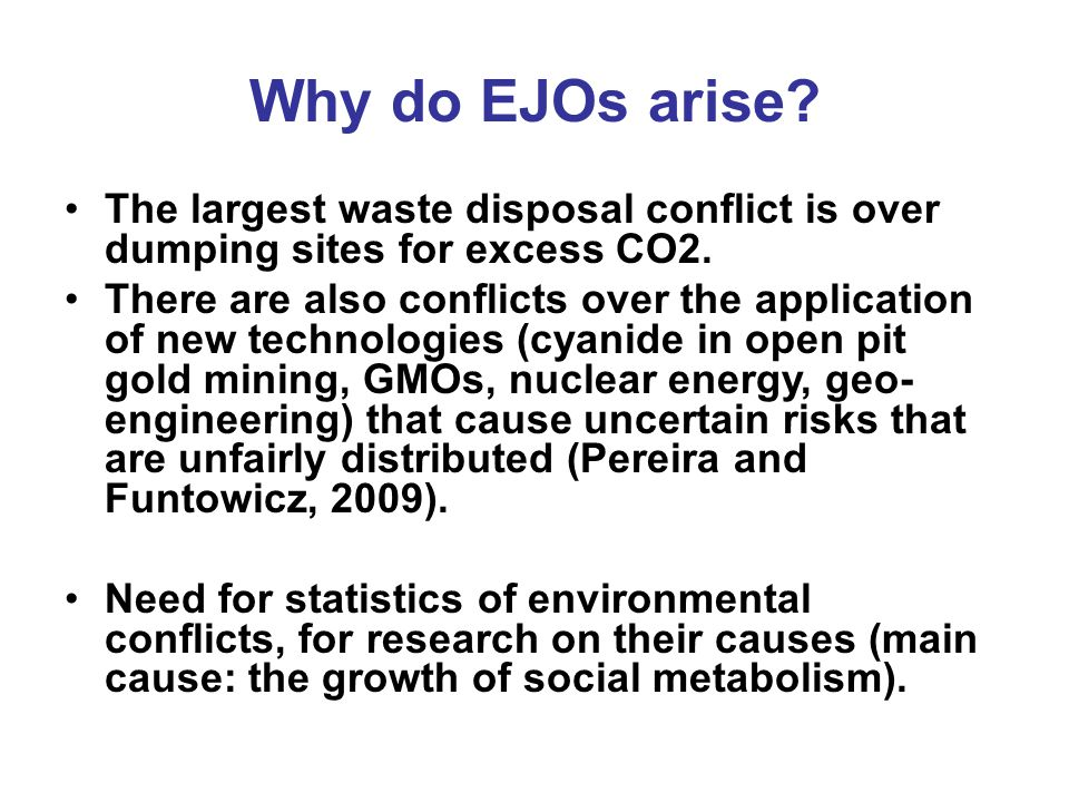 Why do EJOs arise. The largest waste disposal conflict is over dumping sites for excess CO2.
