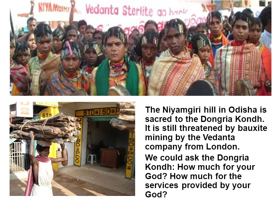 The Niyamgiri hill in Odisha is sacred to the Dongria Kondh.