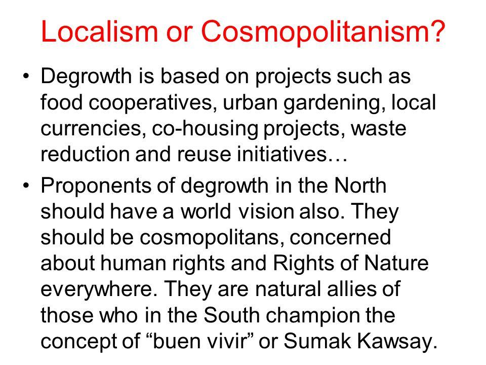 Localism or Cosmopolitanism.