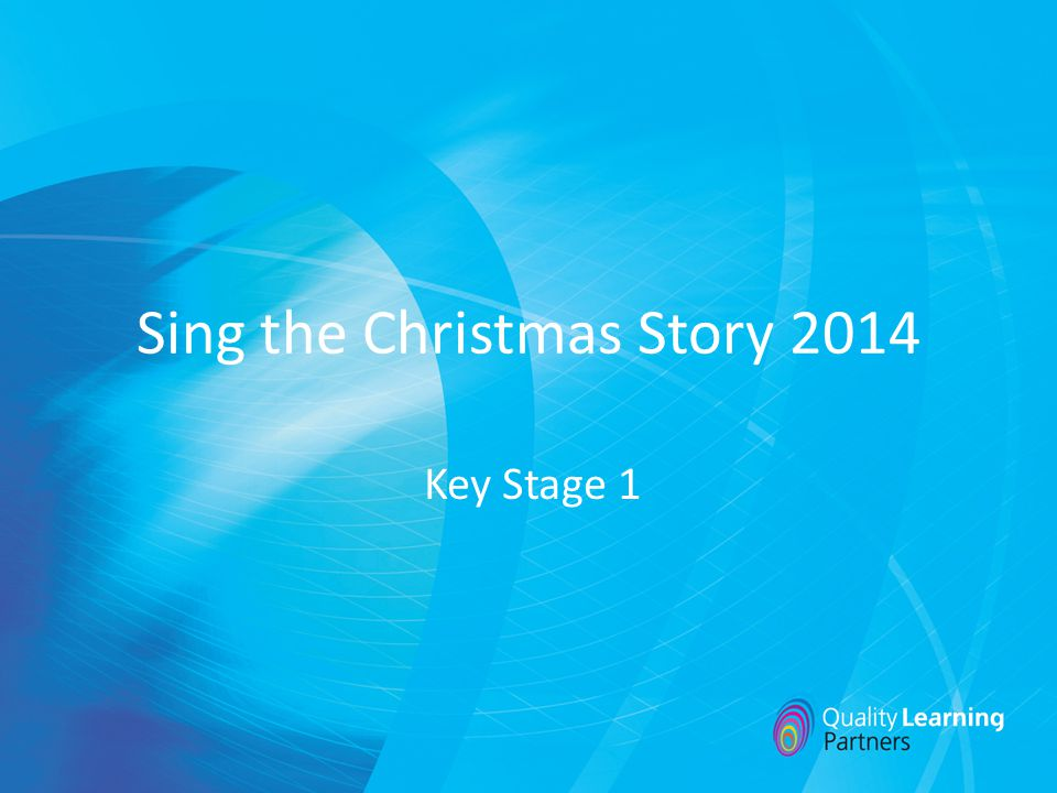 Sing the Christmas Story 2014 Key Stage 1