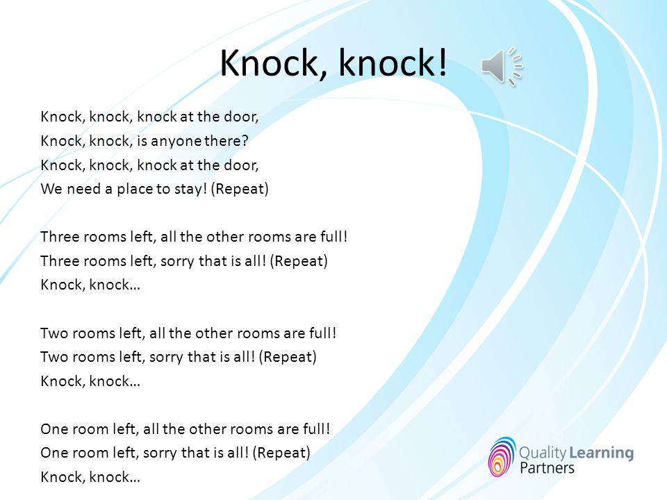 Knock, knock.Knock, knock, knock at the door, Knock, knock, is anyone there.