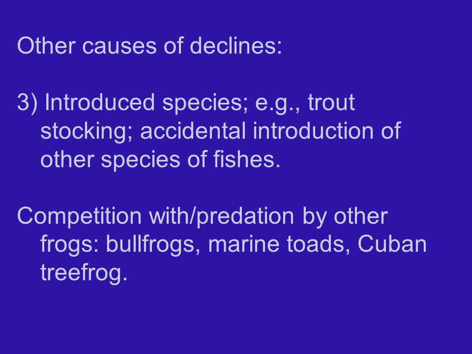 Other causes of declines: 3) Introduced species; e.g., trout stocking; accidental introduction of other species of fishes.