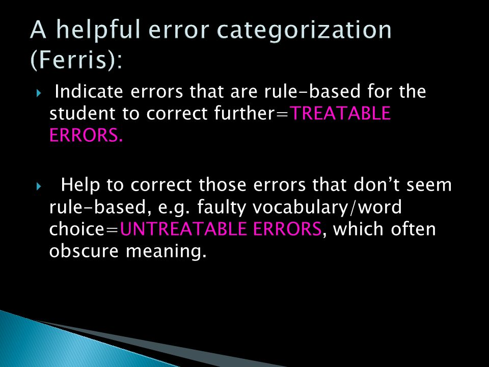  Indicate errors that are rule-based for the student to correct further=TREATABLE ERRORS.