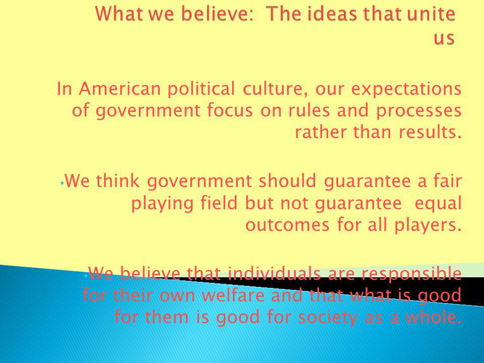 Shared core values: Liberty Equality Individualism Democracy Rule of law Civic duty